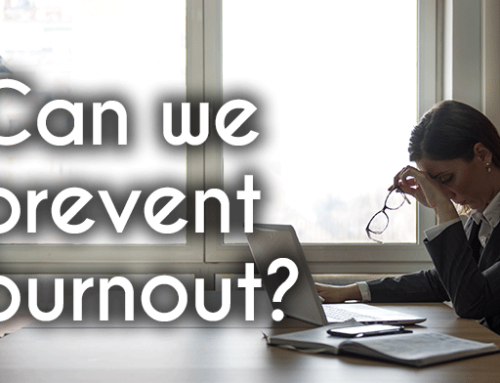 Can We Prevent Burnout?